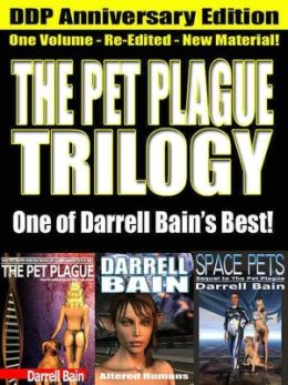 The Pet Plague Trilogy--[Single Volume--Three Full Length Novels]