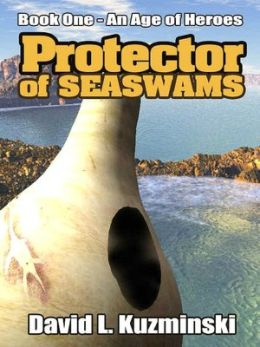Protector of Seaswams [An Age of Heroes Series Book 1]