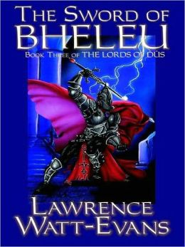 The Sword of Bheleu [The Lords of Dus, vol. 3]