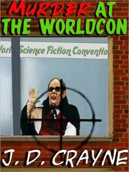 Murder at the Worldcon: A Science Fictional Roman a Clef