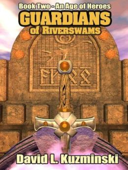 Guardians of Riverswams [An Age of Heroes Series Book 2]