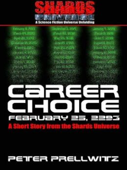 Career Choice: February 25, 2293 [A Short Story from the Shards Universe]