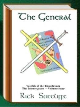 The General [Worlds of the Timestream Book 4]