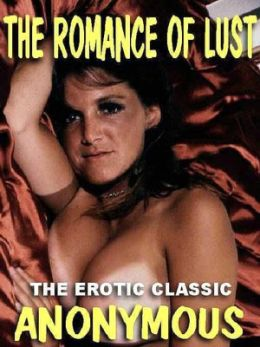 The Romance of Lust: A Classic of Victorian Erotica
