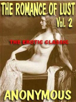 The Romance of Lust Vol. II: The Classic of Victorian Erotica Continues