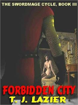 The Forbidden City [The Swordmage Cycle III]