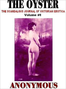 The Oyster Vol. 1: The Victorian Underground Magazine of Erotica