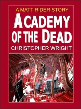 Academy of the Dead [A Matt Rider Detective Thriller]