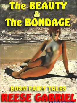 The Beauty and the Bondage & Other Captivating Erotic Tales