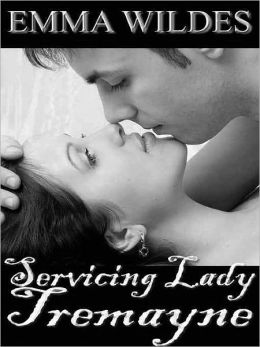 Servicing Lady Tremayne