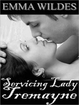 Servicing Lady Tremayne