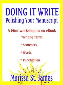 Doing It Write: Putting the Final Polish on Your Manuscript