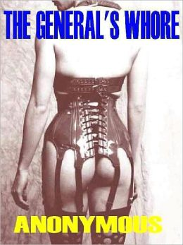 The General's Whore & Other Erotic Classics