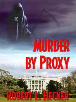 Murder by Proxy [A Benjamin Roan Thriller]
