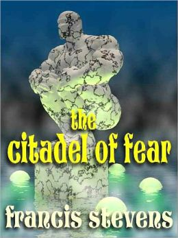 The Citadel of Fear: The Classic of Dark Fantasy