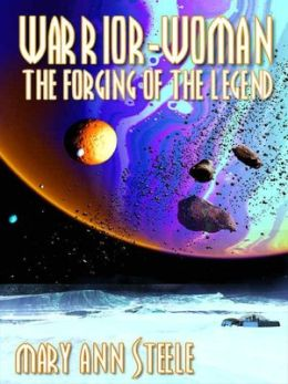 Warrior-Woman: The Forging of the Legend [Science Fiction Series Book 1]