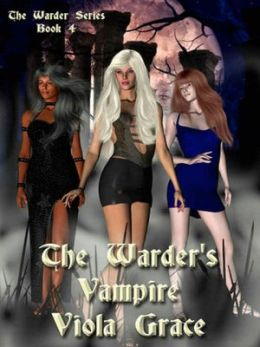 The Warder's Vampire [Warder's Series Book 4]