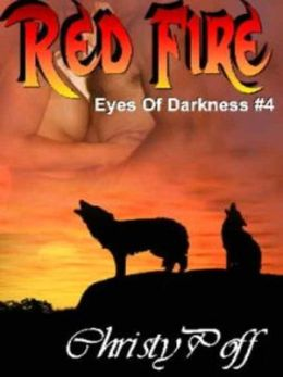 Red Fire [Eyes Of Darkness Series Book 4]