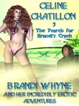 The Search for Brandi's Crack [Brandi Whyne Series Chapter 5]