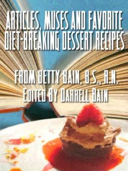 Articles, Muses and Favorite Diet-Breaking Dessert Recipes