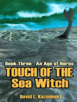Touch of the Sea Witch [An Age of Heroes Saga Book 3]