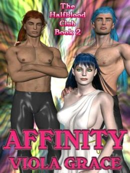 Affinity [Half Blood Club Series Book 2]