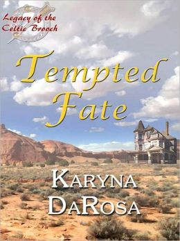 Tempted Fate [Legacy of the Celtic Brooch Book 3]