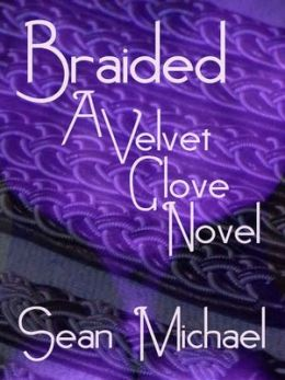 Braided [A Velvet Glove Novel]