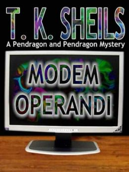 Modem Operandi [A Pendragon and Pendragon Mystery]