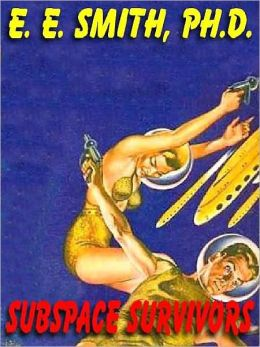 Subspace Survivors: The Classic SF Novelette