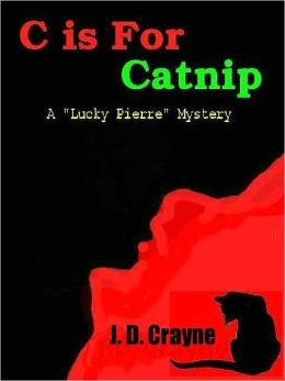 C Is For Catnip [Lucky Pierre Mystery Series Book 1]
