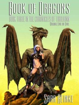 Book of Dragons, Volume 5 of 5 (The Chronicles of Tiralainn Series)