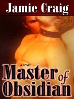 Master Of Obsidian [The Master Chronicles Book I]