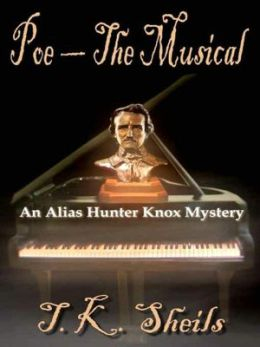 Poe: The Musical [An Alias Hunter Knox Mystery]