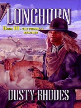 The Prodigal Brother [Longhorn Series Book 3]