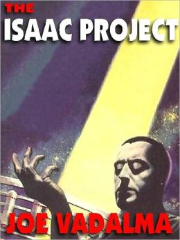 The Isaac Project: A Novel of Artificial Intelligence