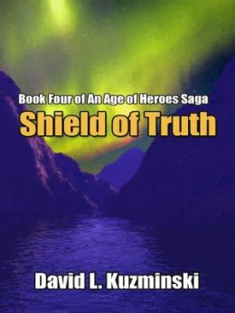 Shield of Truth [An Age of Heroes Saga Book 4]