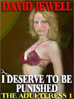 I Deserve to be Punished [Adulteress I]