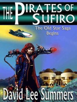 The Pirates of Sufiro (Book 1 Old Star New Earth series)