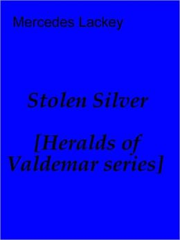 Stolen Silver (Heralds of Valdemar series)