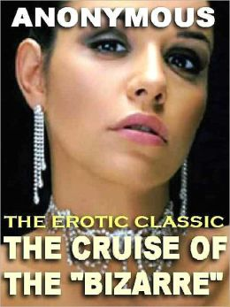 The Cruise of the 'Bizarre': The Classic Novel of Bondage