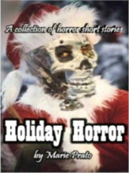 Holiday Horror: A Collection of Horror Short Stories