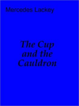The Cup and the Cauldron