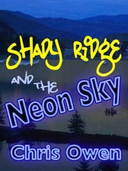 Shady Ridge and the Neon Sky