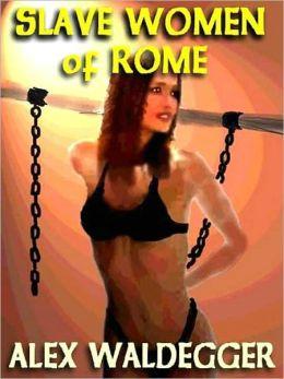 Slave Women of Rome