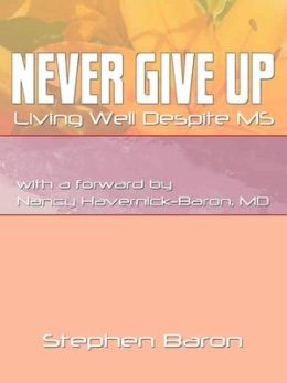 Never Give Up: Living Well Despite MS