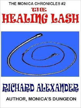 The Healing Lash [The Monica Chronicles #2]
