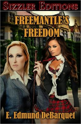 Freemantle's Freedom: Freemantle's Freedom: A Tale of Strap and Cane