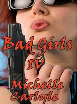 Bad Girls IV