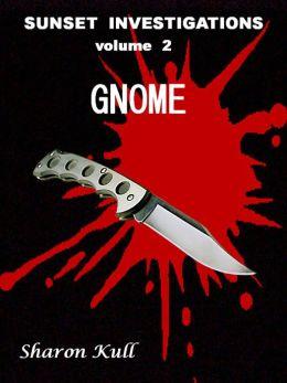 Gnome [Sunset Investigations Volume 2]